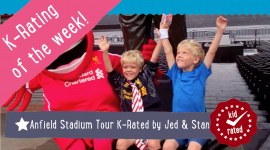 Anfield Stadium Tour K-Rated by Jed & Stan K-Rating of the week