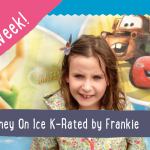 Disney on Ice K-Rated by Frankie K-RATING OF THE WEEK
