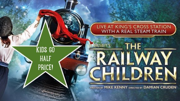 Railway Children Offer, London Theatre, Family Days Out, KidRated