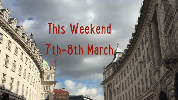 This Weekend Picks 7th-8th March