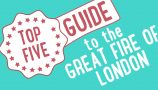 Top 5 Guide to the Great Fire of London