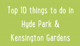 Top 10 Things to do in Hyde Park & Kensington Gardens