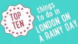 TOP-TEN-things-to-do-London-on-a-rainy-day