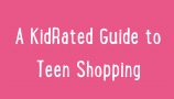 A KidRated Guide to Teen Shopping