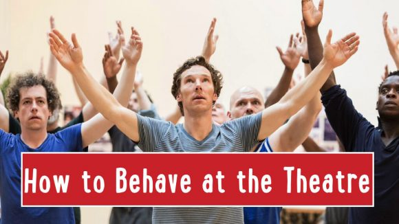 how to behave at the theatre benedict cumberbatch