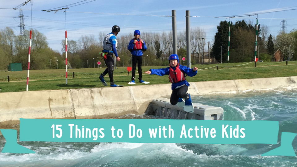 Top 15 Things for Active Kids